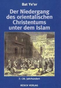 Der Niedergang des orientalischen Christentums unter dem Islam