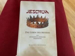 Jeschua: Das Leben des Messias aus messianisch-jüd.Perspektive