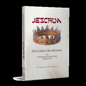 Jeschua: Das Leben des Messias aus messianisch-jüd. Perspektive